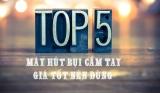 Top 5 máy hút bụi cầm tay đáng đồng tiền để sở hữu cho gia đình